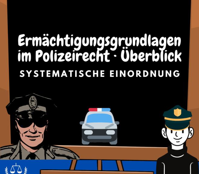 Ermächtigungsgrundlagen im Polizeirecht · Polizeirecht BW