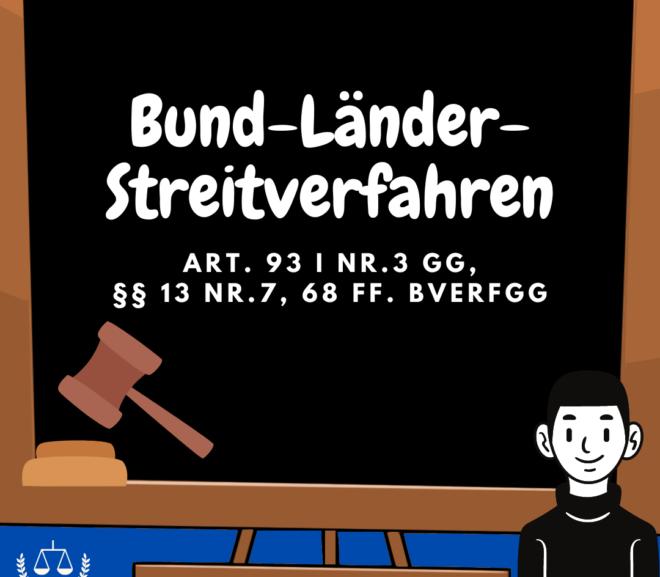 Bund-Länder-Streitverfahren · Art. 93 I Nr.3 GG, §§ 13 Nr.7, 68 ff. BVerfGG · Staatsrecht