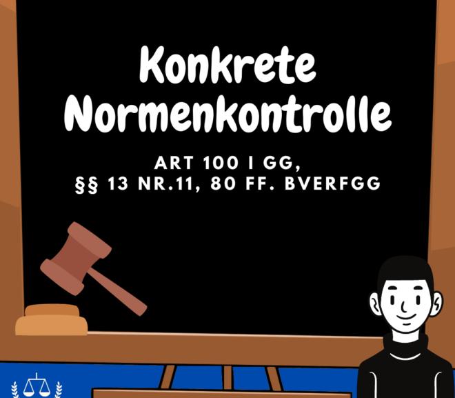 Konkrete Normenkontrolle · Art. 100 I GG, §§ 13 Nr. 11, 80 ff. BVerfGG · Staatsrecht