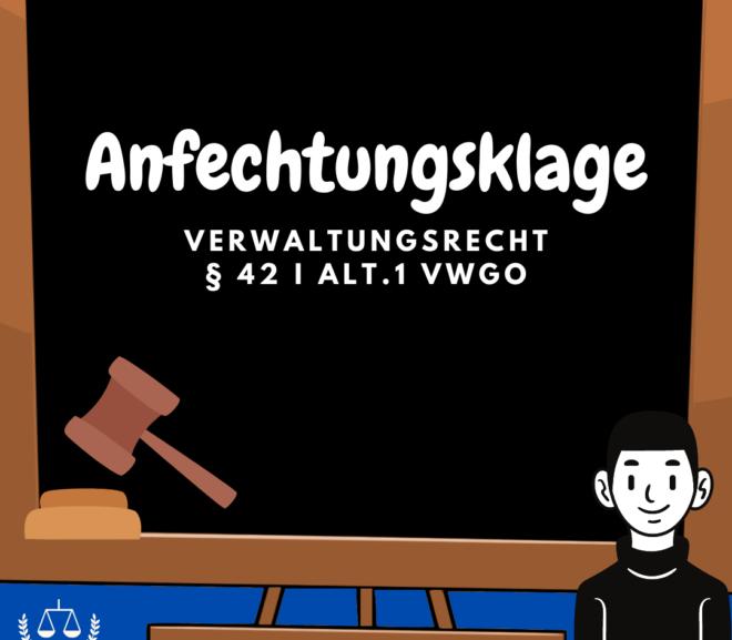 Anfechtungsklage · § 42 I Alt.1 VwGO · Verwaltungsrecht