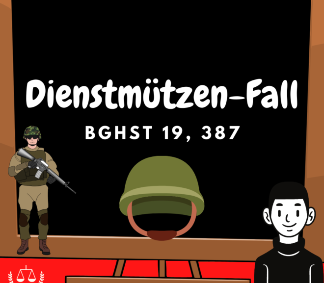 Dienstmützen-Fall | BGHSt 19, 387 | Klassiker Strafrecht