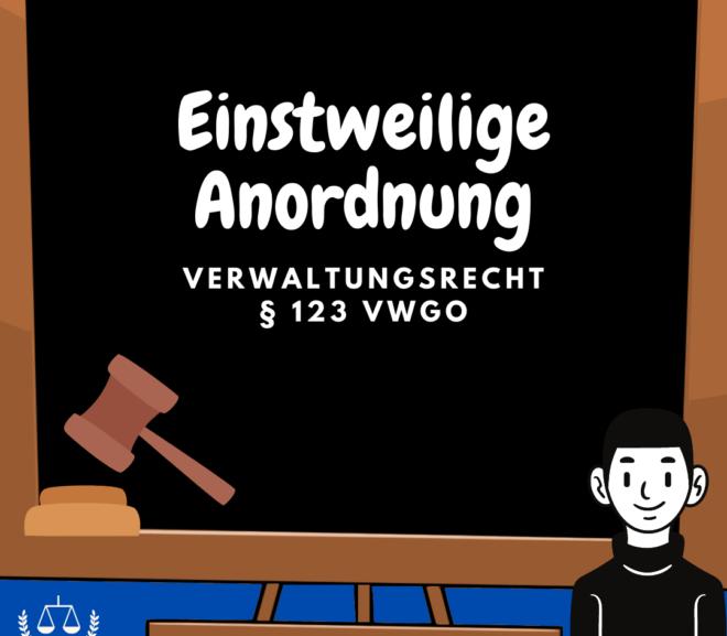Einstweilige Anordnung · § 123 VwGO · Verwaltungsrecht