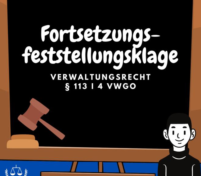Fortsetzungsfeststellungsklage · § 113 I 4 VwGO · Verwaltungsrecht