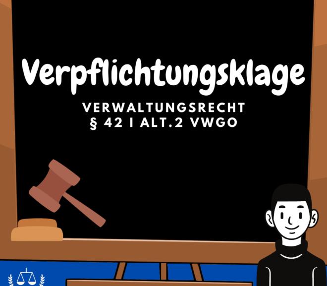 Verpflichtungsklage · § 42 I Alt.2 VwGO · Verwaltungsrecht