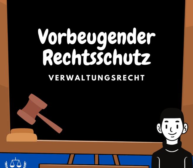 Vorbeugender Rechtsschutz · Klagearten · Verwaltungsrecht