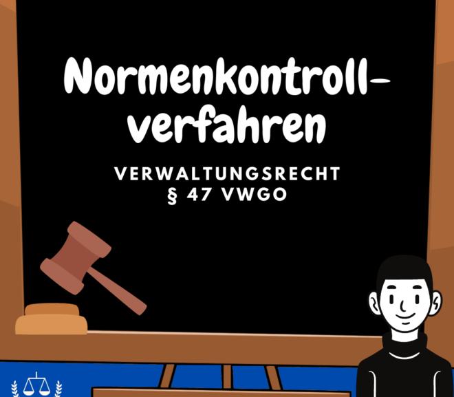Normenkontrollverfahren · § 47 VwGO · Verwaltungsrecht